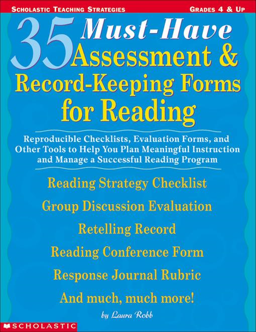 35 Must-Have Assessment & Record-Keeping Forms for Reading: Reproducible Checklists, Evaluation Forms, and Other Tools to Help You Plan Meaningful Ins