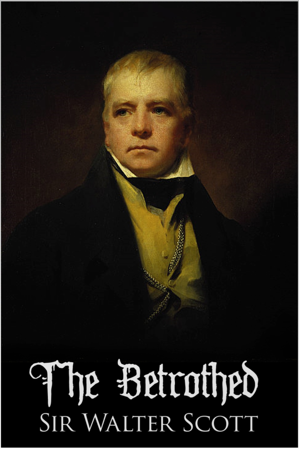 The Betrothed By: Sir Walter Scott