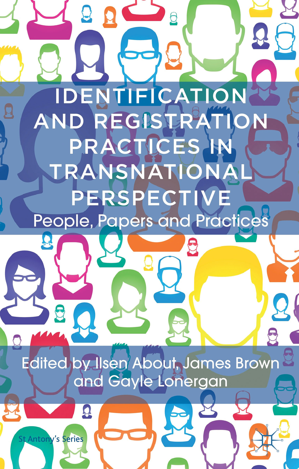 Identification and Registration Practices in Transnational Perspective People,  Papers and Practices