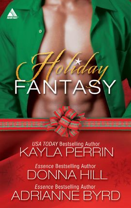 Holiday Fantasy: Finding the Right Key\'Round Midnight\Blind Faith By: Adrianne Byrd,Donna Hill,Kayla Perrin