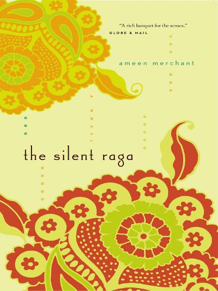 Silent Raga, The By: Ameen Merchant