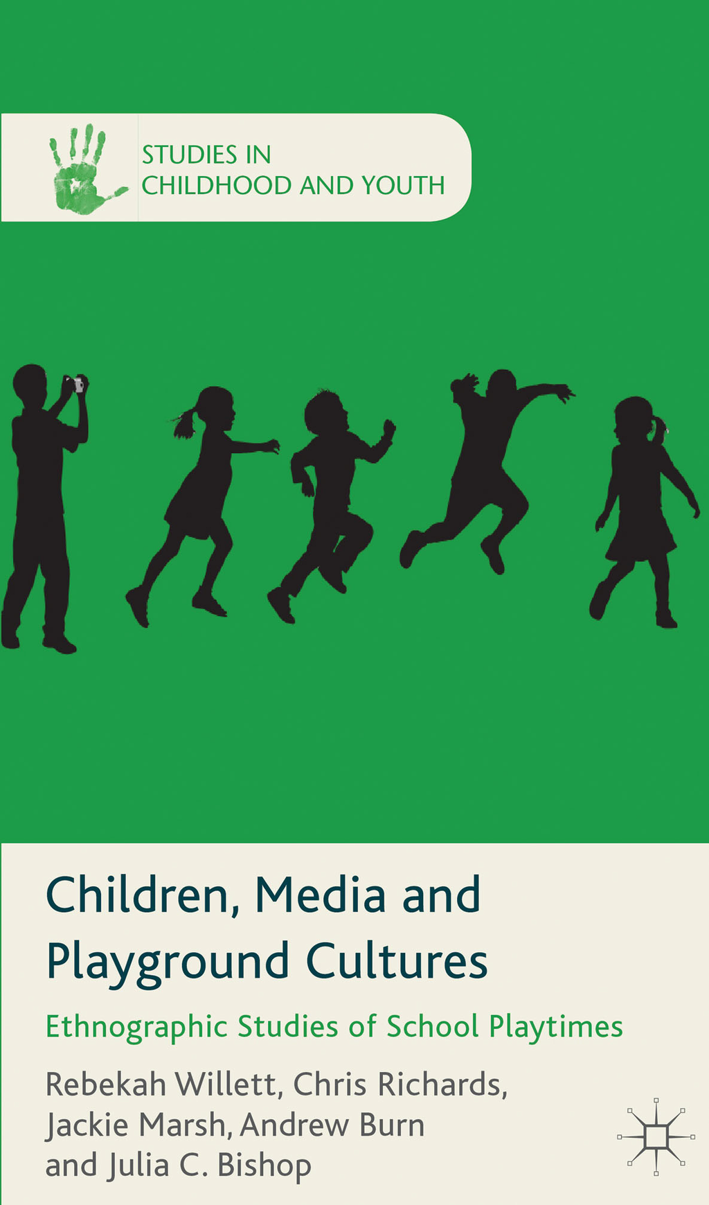Children,  Media and Playground Cultures Ethnographic Studies of School Playtimes
