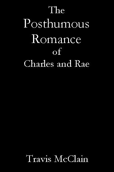 The Posthumous Romance of Charles and Rae