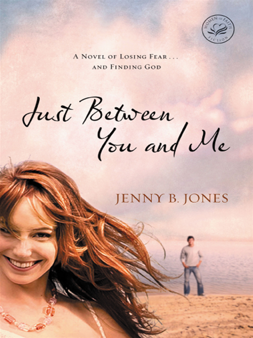 Just Between You and Me By: Jenny Jones