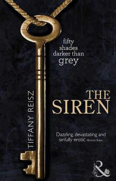 The Siren (Spice) (The Original Sinners series: Book 1 of 3) By: Tiffany Reisz