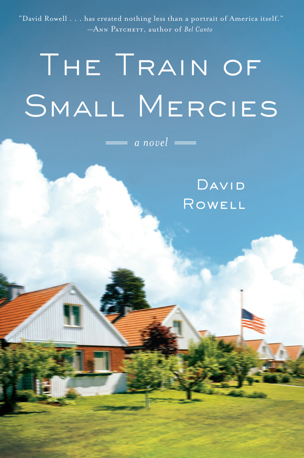 The Train of Small Mercies By: David Rowell