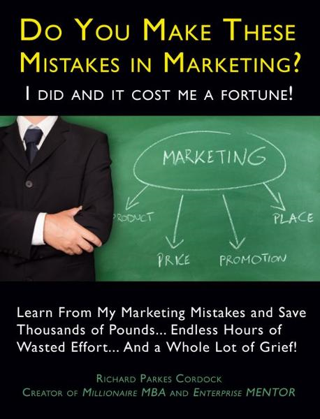 Do You Make These Mistakes in Marketing? I Did and it Cost Me a Fortune!