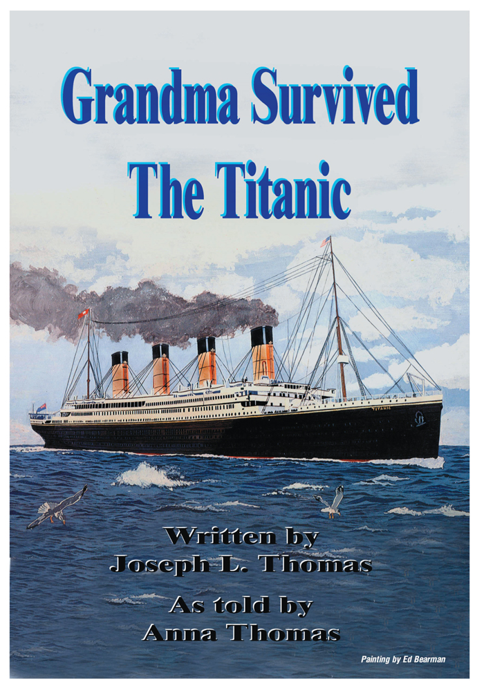 Grandma Survived The Titanic By: Joseph L. Thomas