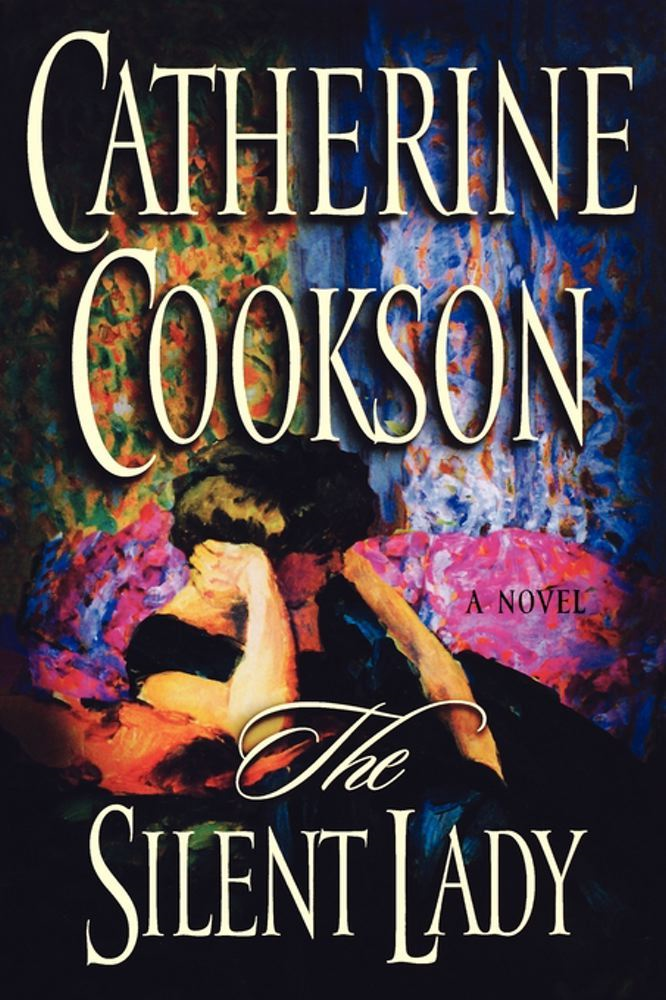 The Silent Lady By: Catherine Cookson