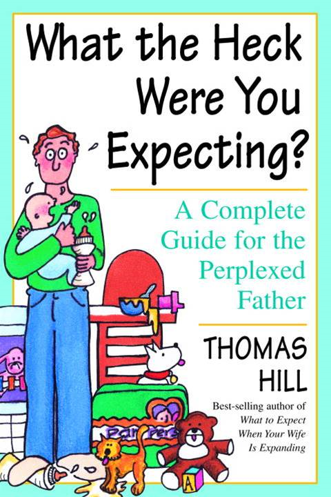 What the Heck Were You Expecting? By: Thomas Hill