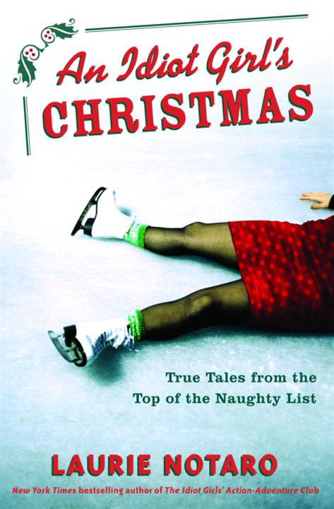 An Idiot Girl's Christmas By: Laurie Notaro