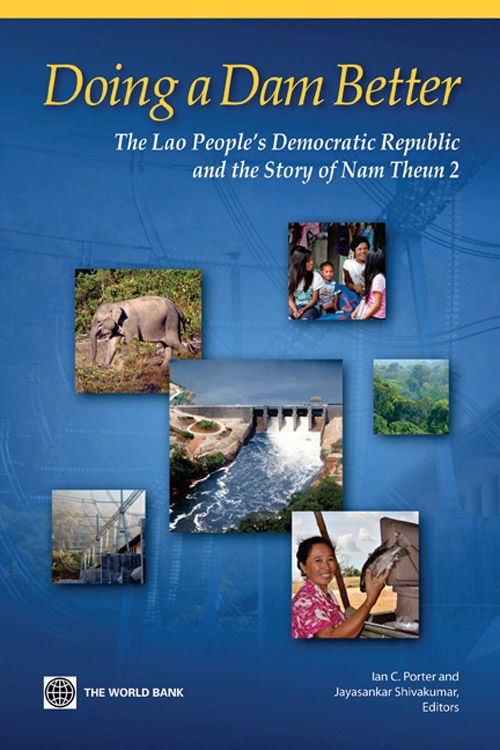 Doing A Dam Better: The Lao People's Democratic Republic And The Story Of Nam Theun 2 By: Porter Ian C.; Shivakumar Jayasankar