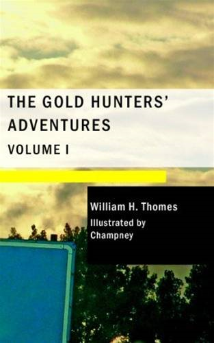 The Gold Hunter's Adventures