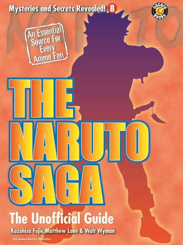 The Naruto Saga: The Unofficial Guide