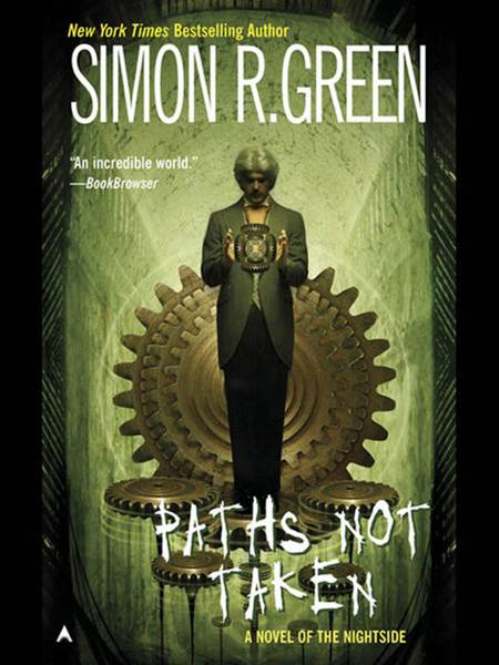 Paths Not Taken By: Simon R. Green
