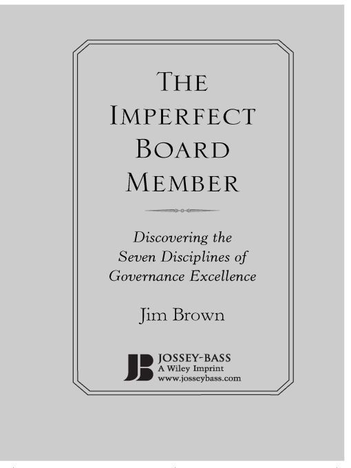 The Imperfect Board Member By: Jim Brown