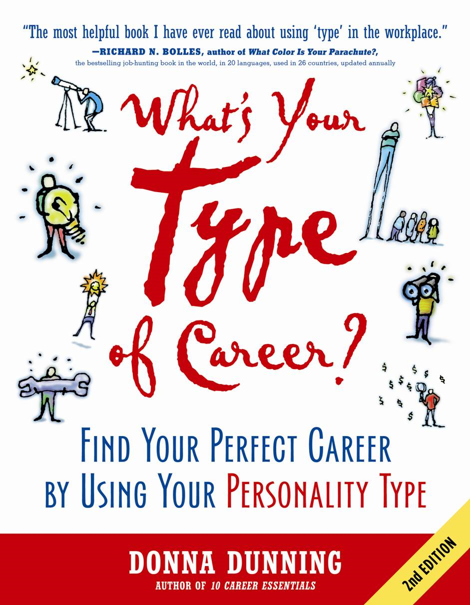 What's Your Type of Career?: Find Your Perfect Career by Using Your Personality Type By: Donna Dunning