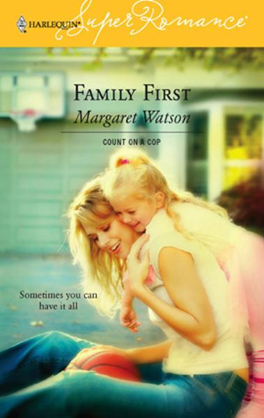 Family First By: Margaret Watson