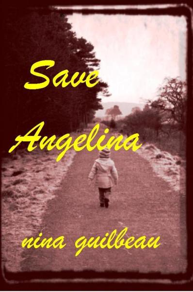 Save Angelina By: Nina Guilbeau