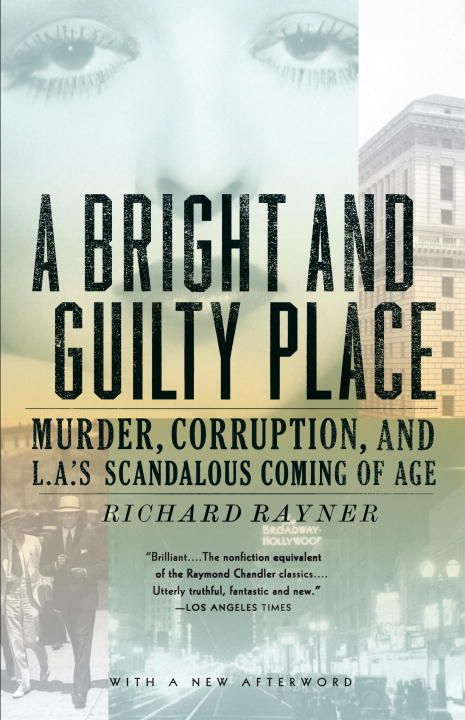 A Bright and Guilty Place By: Richard Rayner