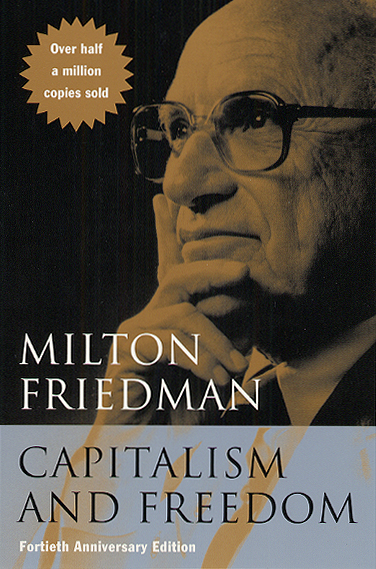 Capitalism and Freedom By: Milton Friedman