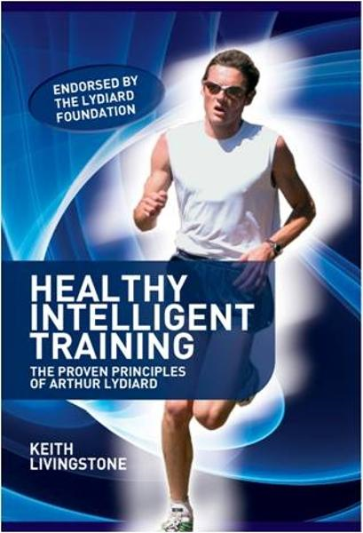 Healthy Intelligent Training, 2nd Ed By: Keith Livingstone