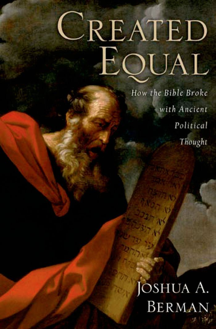 Created Equal : How the Bible Broke with Ancient Political Thought