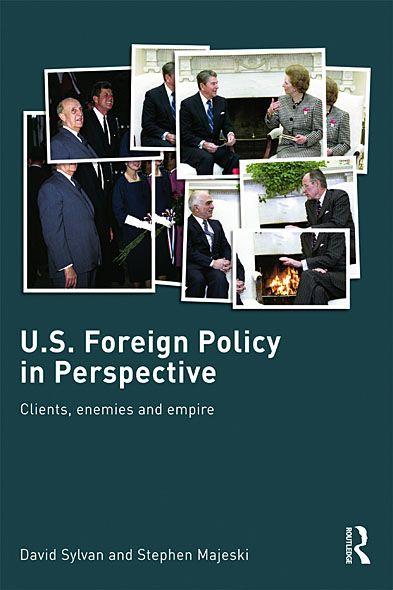 US Foreign Policy in Perspective By: David Sylvan,Stephen Majeski