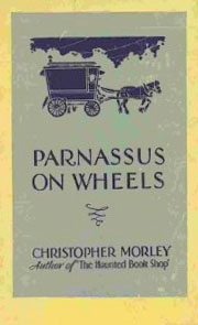 Parnassus On Wheels By: Christopher Morley