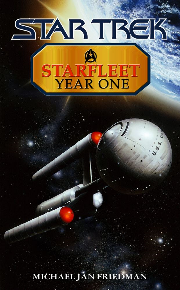 Starfleet Year One By: Michael Jan Friedman