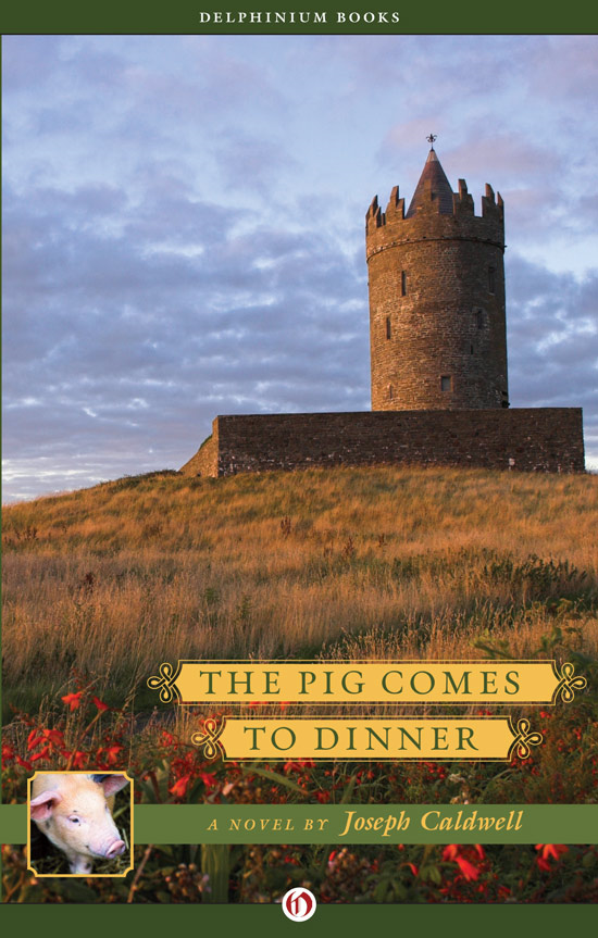The Pig Comes to Dinner By: Joseph Caldwell