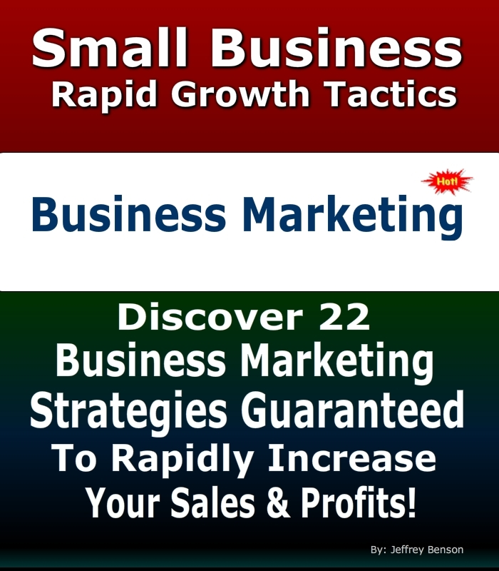 Business Marketing Strategies | Rapid Business And Marketing Growth Strategies By: Jeffrey Benson