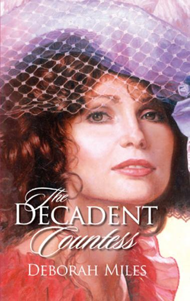 The Decadent Countess By: Deborah Miles