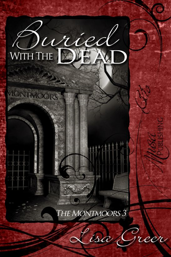 The Montmoors 3: Buried With The Dead