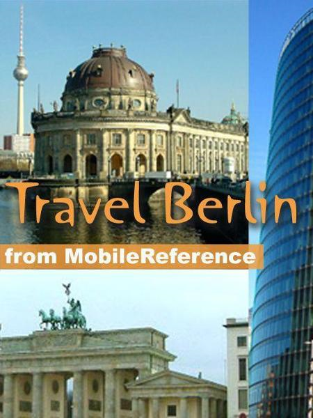 Travel Berlin, Germany: Illustrated City Guide, Phrasebook, And Maps (Mobi Travel) By: MobileReference