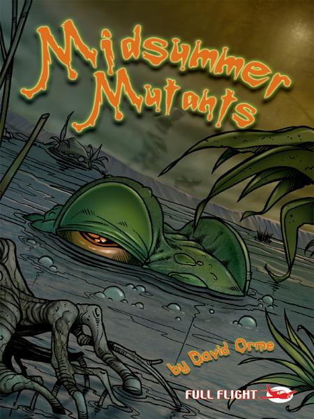 Midsummer Mutants (Full Flight Gripping Stories)