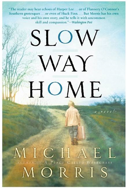 Slow Way Home By: Michael Morris