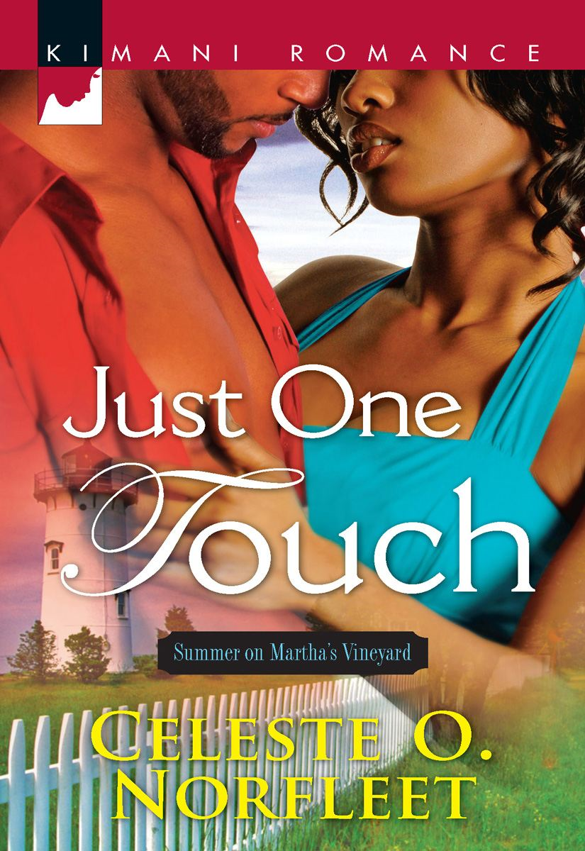 Just One Touch By: Celeste O. Norfleet