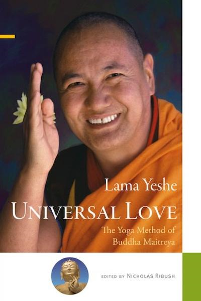 Universal Love: The Yoga Method of Buddha Maitreya By: Lama Yeshe