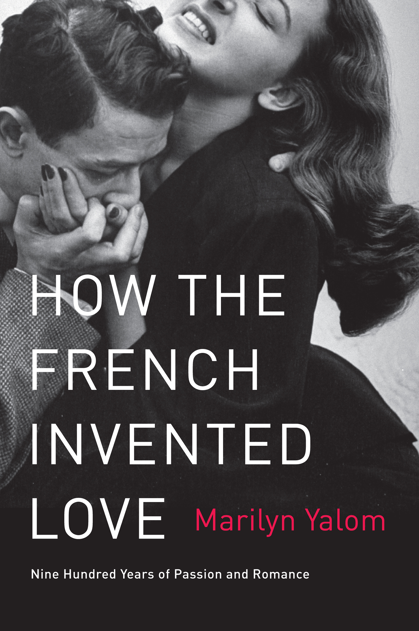 How the French Invented Love By: Marilyn Yalom
