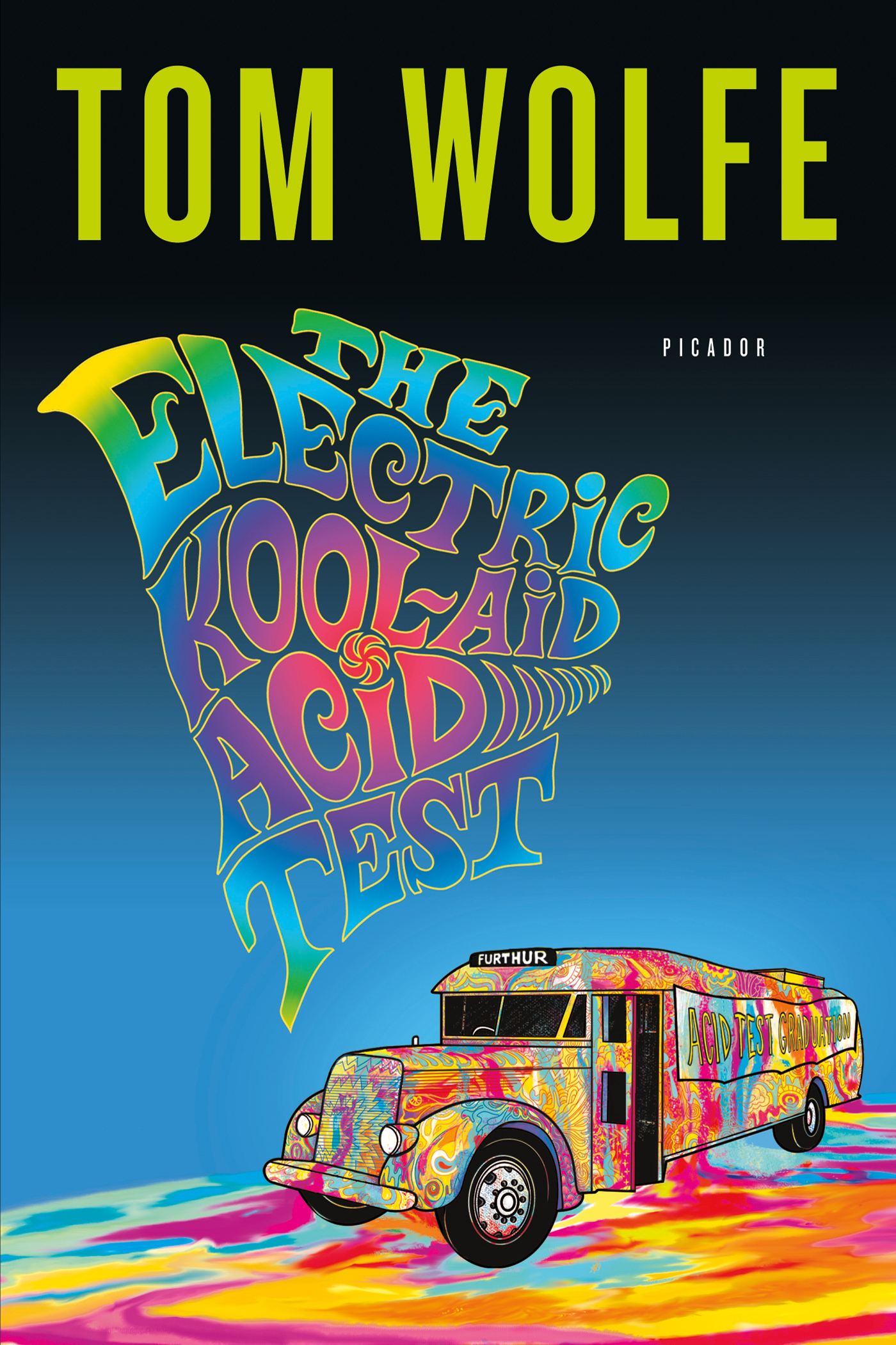The Electric Kool-Aid Acid Test By: Tom Wolfe