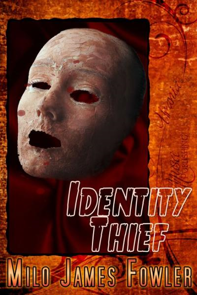 Identity Thief By: Milo James Fowler