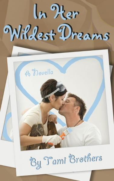 In Her Wildest Dreams By: Tami Brothers