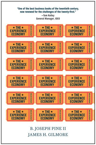 The Experience Economy, Updated Edition By: B. Joseph Pine II,James H. Gilmore