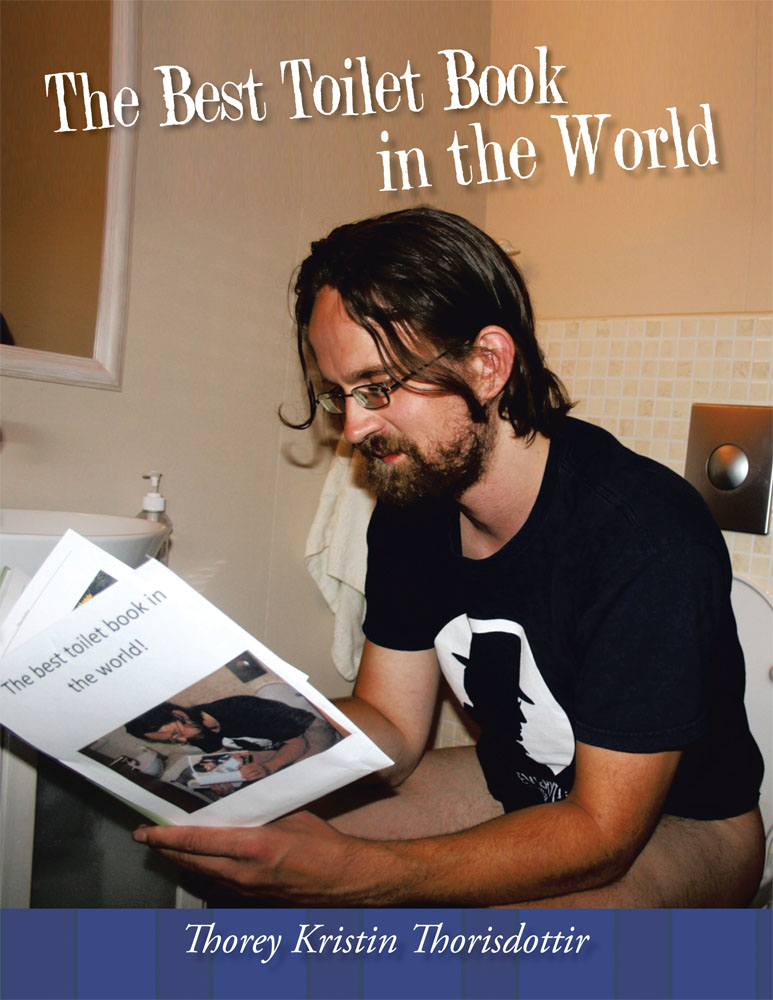 The Best Toilet Book in The World By: Thorey Kristin Thorisdottir