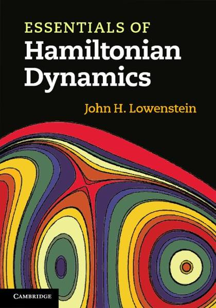 Essentials of Hamiltonian Dynamics By: Lowenstein, John H.