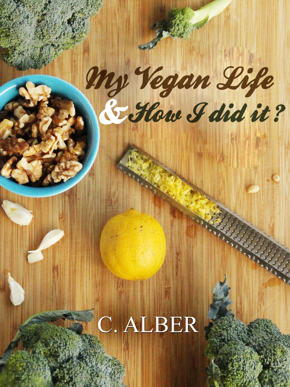 My Vegan Life & How I did it?