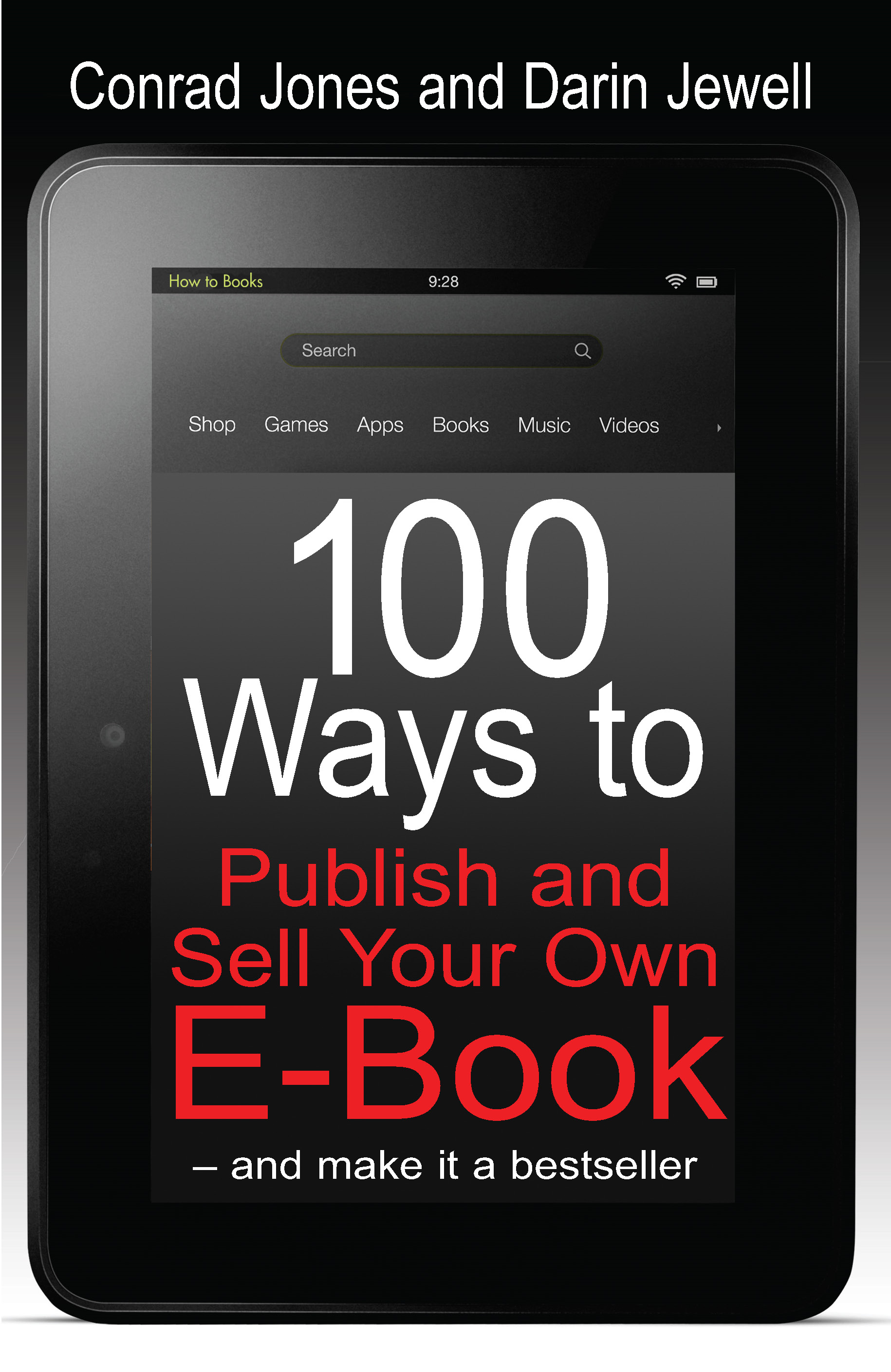 100 Ways to Publish and Sell Your Own E-Book – and make it a bestseller