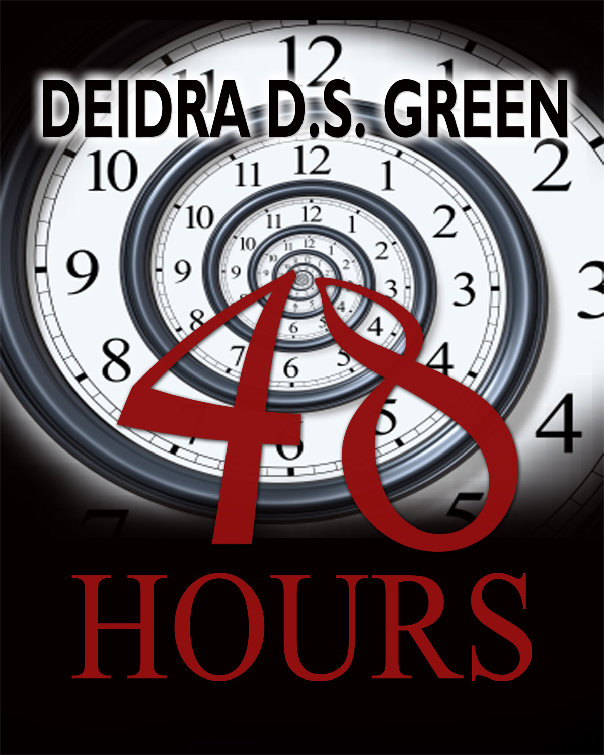 48 Hours By: Deidra D. S. Green