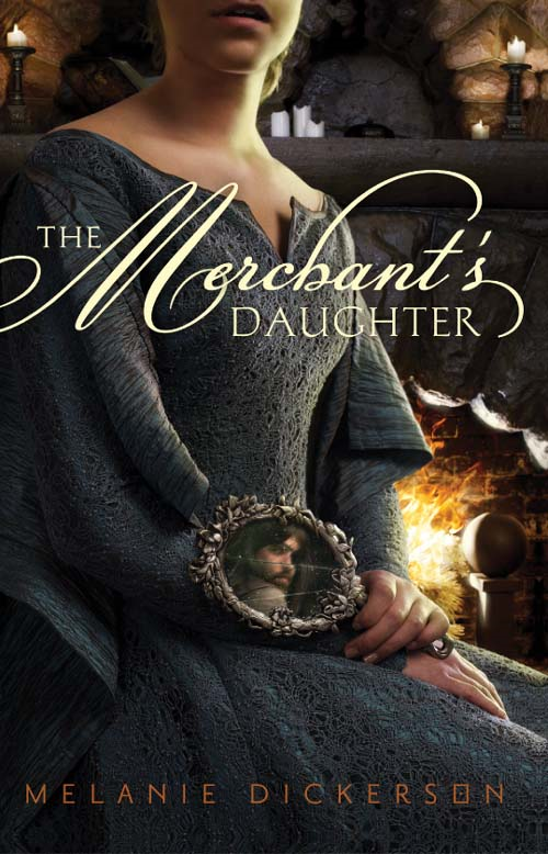 The Merchant's Daughter By: Melanie   Dickerson